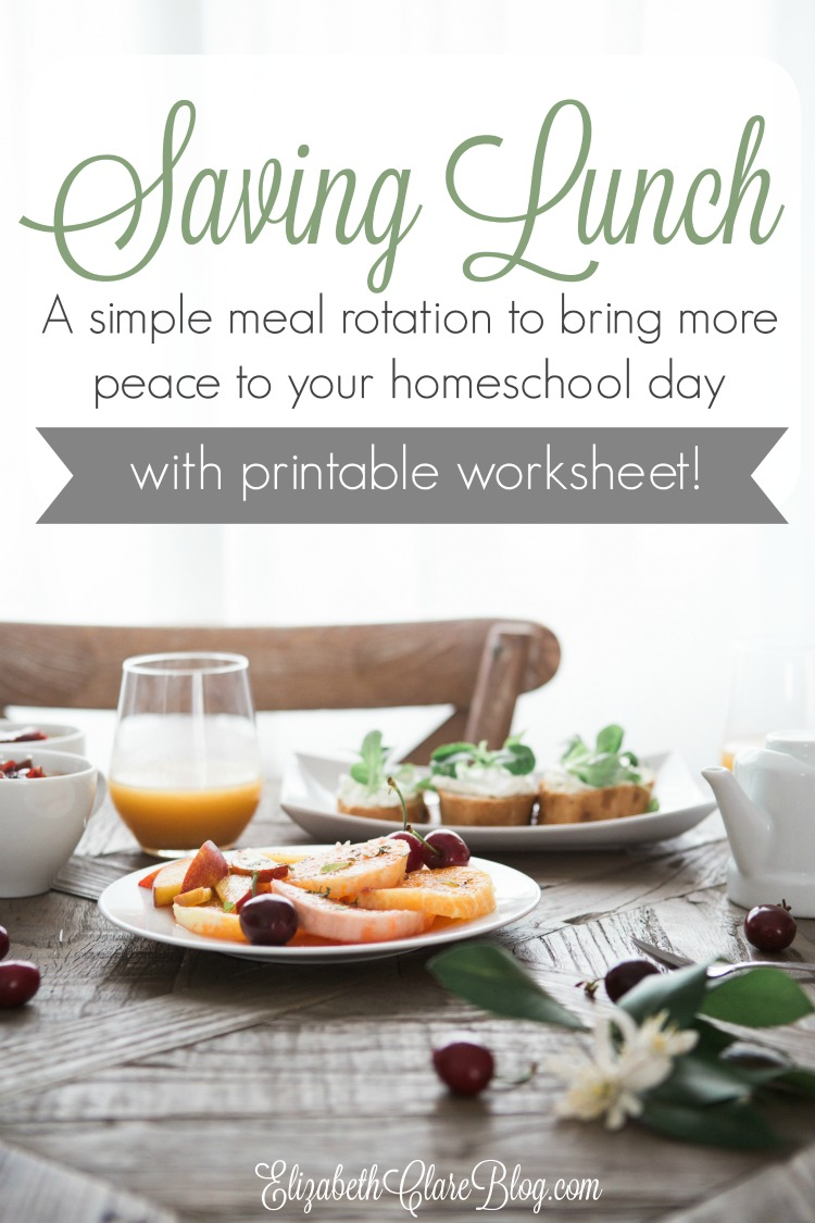 Simple Homeschool Lunch Ideas and Rotation - elizabeth clare