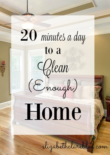 20 Minutes a Day to a Clean (Enough) Home:  Helpful Homeschooling Habit