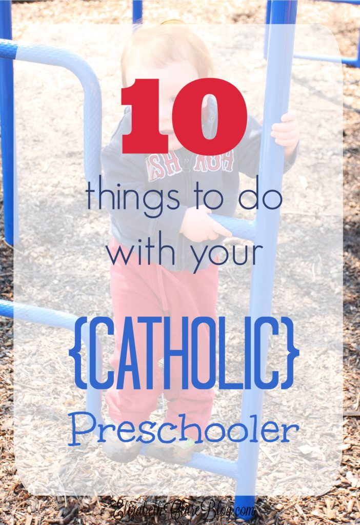 What are the things you MUST do with your Catholic preschooler? The answer might surprise you! #4 is my favorite!