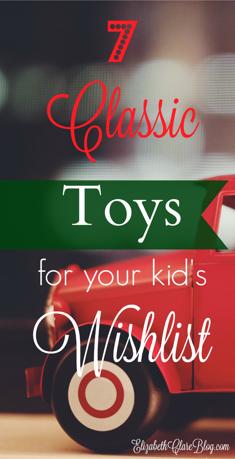 7 Classic Toys For Your Kids Wishlist Elizabeth Clare