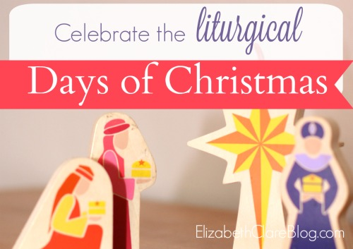 Live the 12 Days of Christmas the simple and liturgically appropriate way!