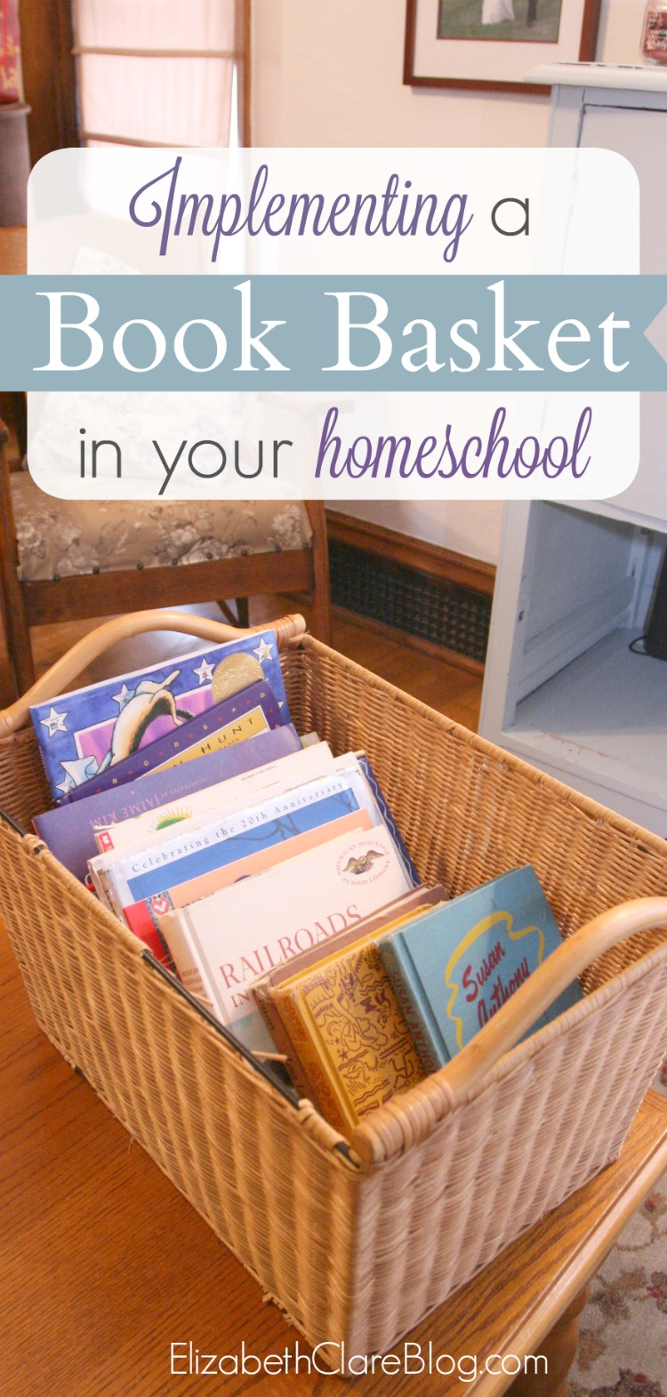 Ideas for how to choose books for your book basket and making it work with library books and homeschool read alouds in your family!