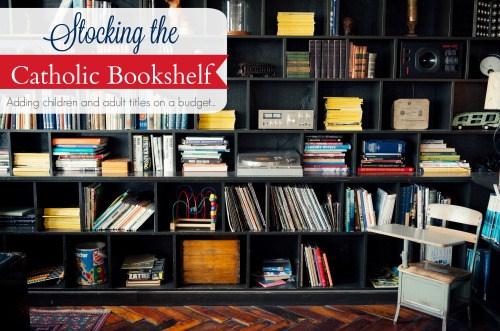 Im Sharing With You Today My Favorite Ways To Add Your Catholic Bookshelf Without Breaking The Bank