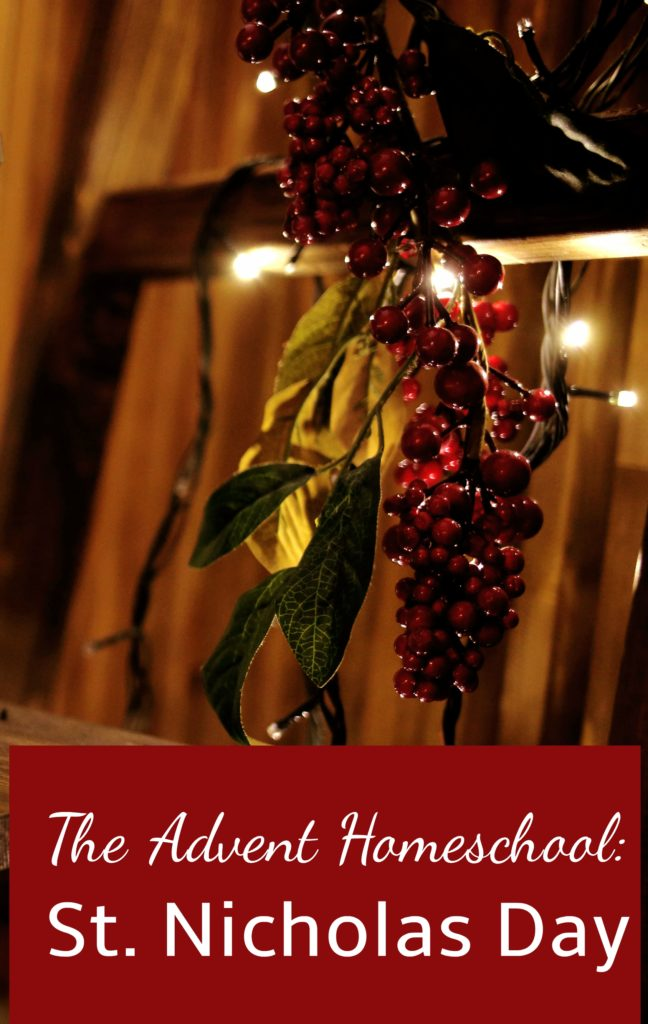 A St. Nicholas Day Homeschool plan for living Advent in the Catholic family and home.  Easy and fun!