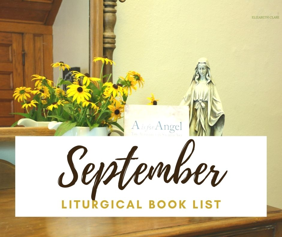 Read through the Catholic liturgical year with this September Liturgical Book List for saint feast day book suggestions